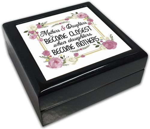Mothers & Daughters Become Closest. Lovely Jewellery Box Variation - Black